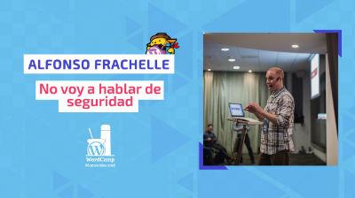 Alfonso Frachelle: No voy a hablar de seguridad