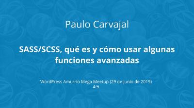 Paulo Carvajal: SASS/CSS, qué es y cómo usar algunas funciones avanzadas