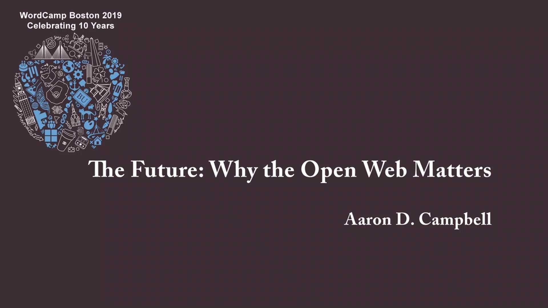 Aaron D. Campbell: The Future - Why the Open Web Matters