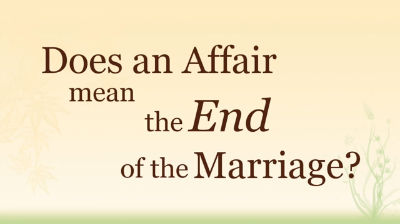 Does an Affair Mean the End of the Marriage?