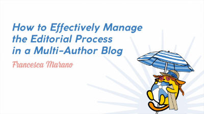 Francesca Marano: How to Effectively Manage the Editorial Process in a Multi-Author Blog