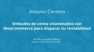 Antonio Cantero: Embudos de venta vitaminados con WooCommerce para disparar tu rentabilidad