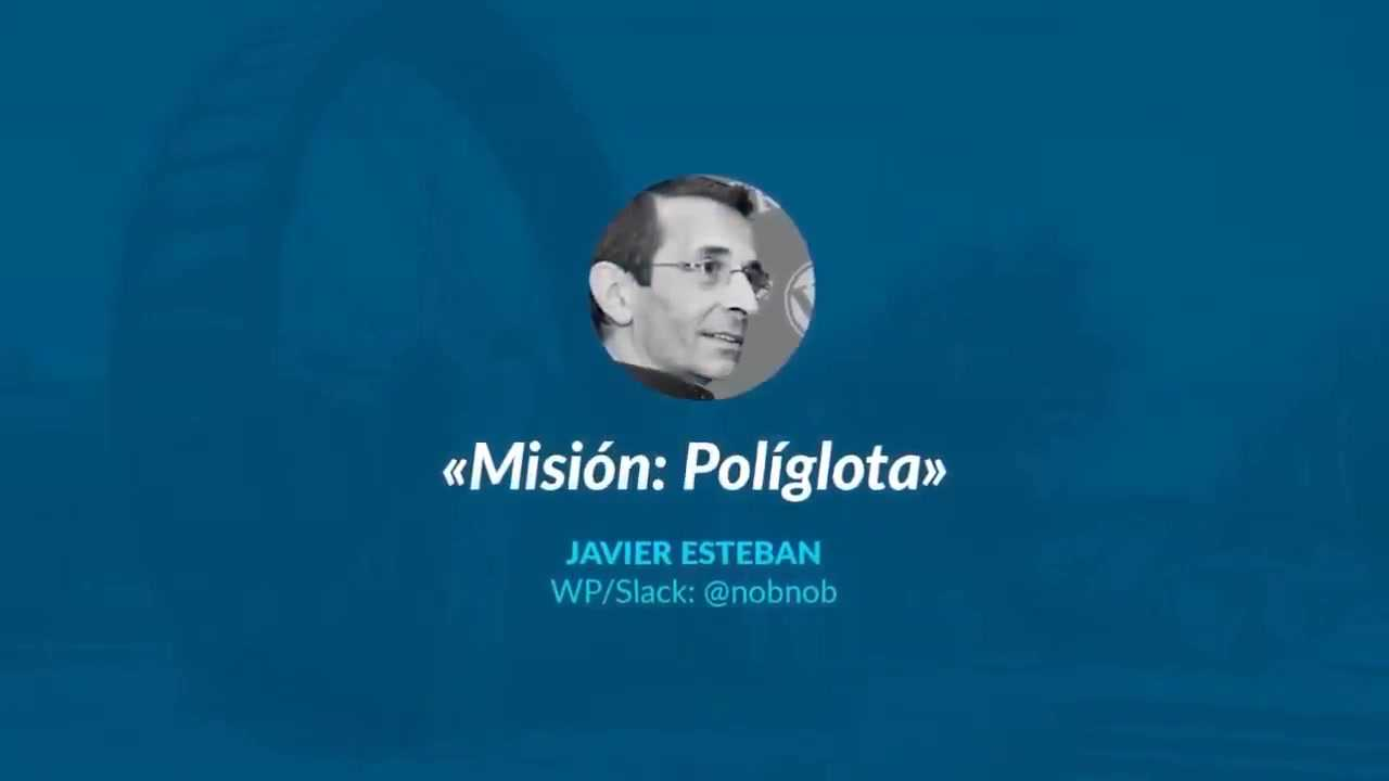 Javier Esteban: Mision - Políglota
