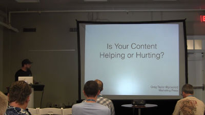 Greg Taylor: Is Your Content Helping or Hurting You?