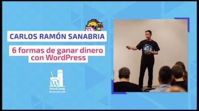 Carlos Ramón Sanabria: 6 formas de ganar dinero con WordPress
