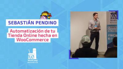 Sebastián Pendino: Automatización de tu Tienda Online hecha en WooCommerce