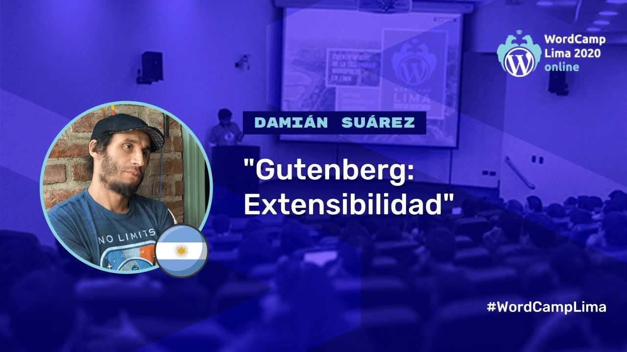 Damián Suárez: Gutenberg - Extensibilidad