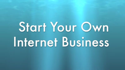 Start Your Own Internet Business