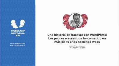 Fernando Tellado: Una historia de fracasos con WordPress: Los peores errores que he cometido