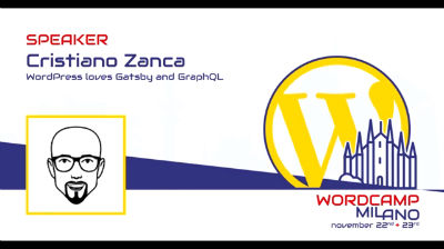 Cristiano Zanca: WordPress loves GatsbyJS and GraphQl