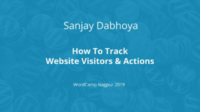Sanjay Dabhoya: How to track website visitors & actions