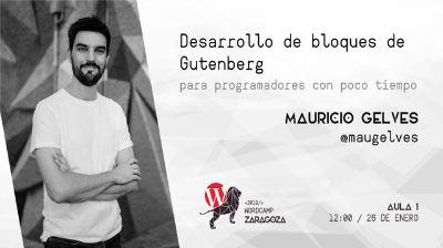 Mauricio Gelves: Desarrollo de bloques de Gutenberg para programadores con poco tiempo