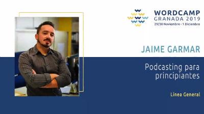 Jaime Gármar: Podcasting para principiantes