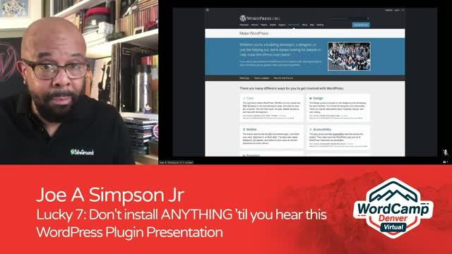 Joe A Simpson Jr.: Lucky 7 - Don't Install ANYTHING 'til You Hear This WordPress Plugin Presentation