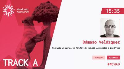 Dámaso Velázquez: Migrando un portal en ASP.NET de 150.000 contenidos a WordPress
