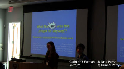 Catherine Farman & Juliana Perry: What The !$#% Was This Plugin For Anyway?! Maintaining A Sustainable WordPress Multisite Install