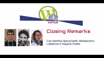 Matteo Spirandelli, Alessandro Labianca, Nayara Costa: Closing Remarks - WordPress MeetUp Day Milano