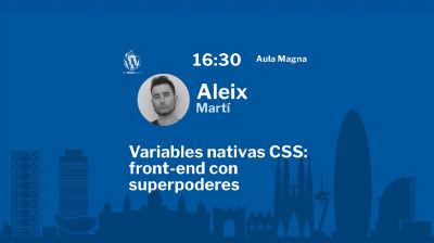 Aleix Martí: Variables nativas CSS: front-end con superpoderes