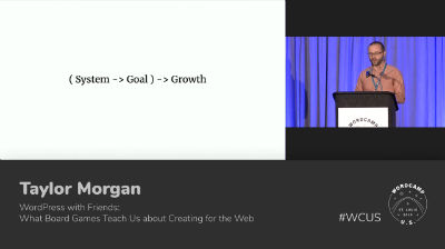 Taylor Morgan: WordPress with Friends: What Board Games Teach Us about Creating for the Web