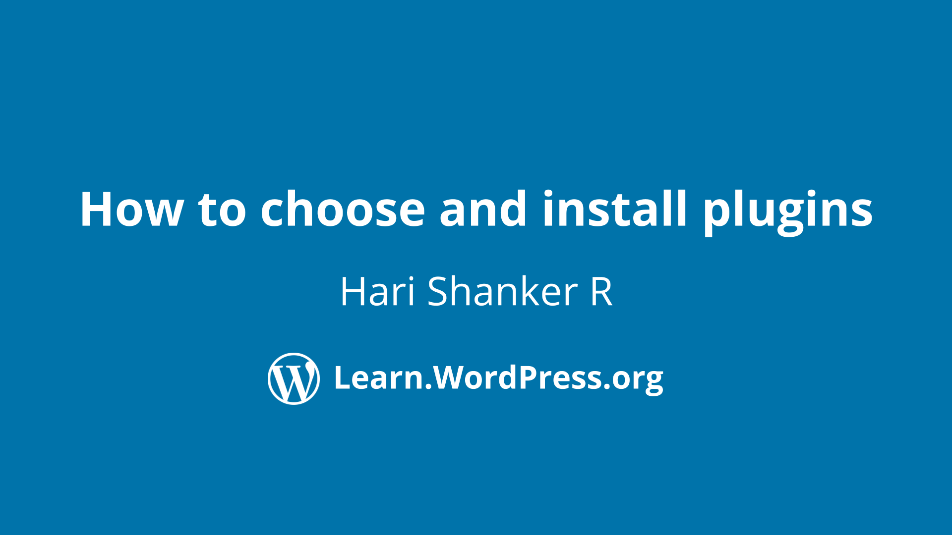 Hari Shanker: How to choose and install plugins