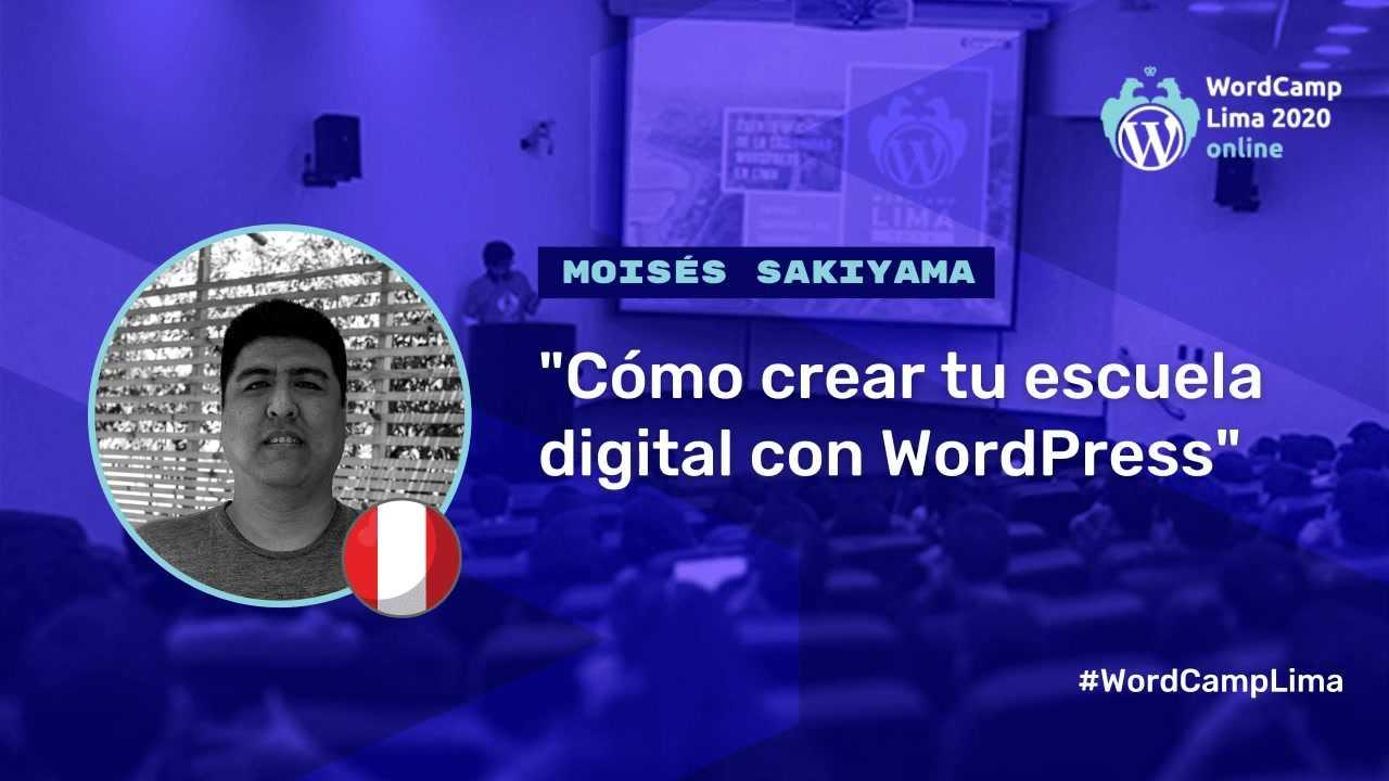 Moisés Sakiyama: Cómo crear tu escuela digital con WordPress
