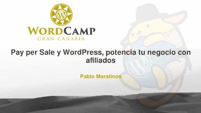 Pablo Moratinos: Pay per sale y WordPress, potencia tu negocio con afiliados
