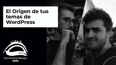 Paco Marchante y Víctor Sáenz: El Origen de tus temas de WordPress