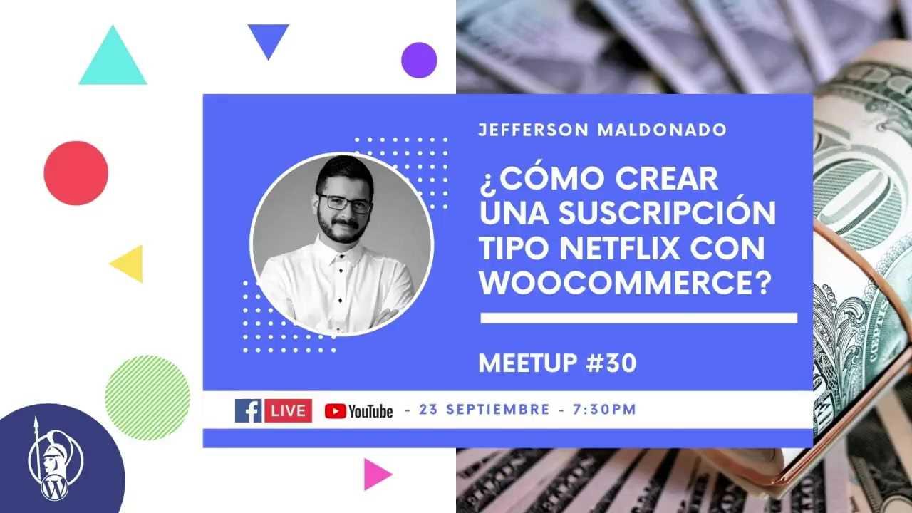 Jefferson Maldonado: ¿Cómo crear una suscripción tipo Netflix con WooCommerce?