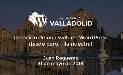 Creación de una web en WordPress desde cero… ¡la nuestra!
