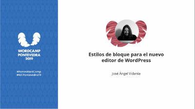 José Ángel Vidania: Estilos de bloque para el nuevo editor de WordPress