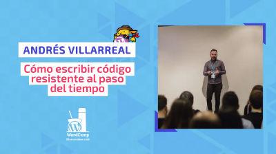 Andrés Villarreal: Cómo escribir código resistente al paso del tiempo