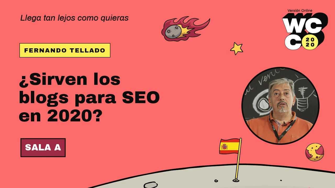 Fernando Tellado Garcia: ¿Sirven los blogs para SEO en 2020?