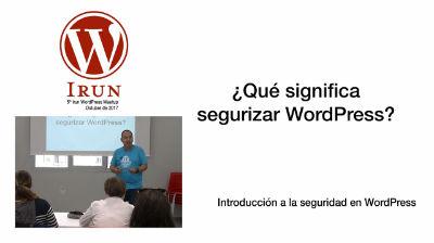 Pablo Moratinos: Introducción a la seguridad en WordPress