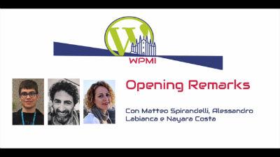 Matteo Spirandelli, Alessandro Labianca, Nayara Costa: Opening Remarks - WordPress MeetUp Day Milano 2020