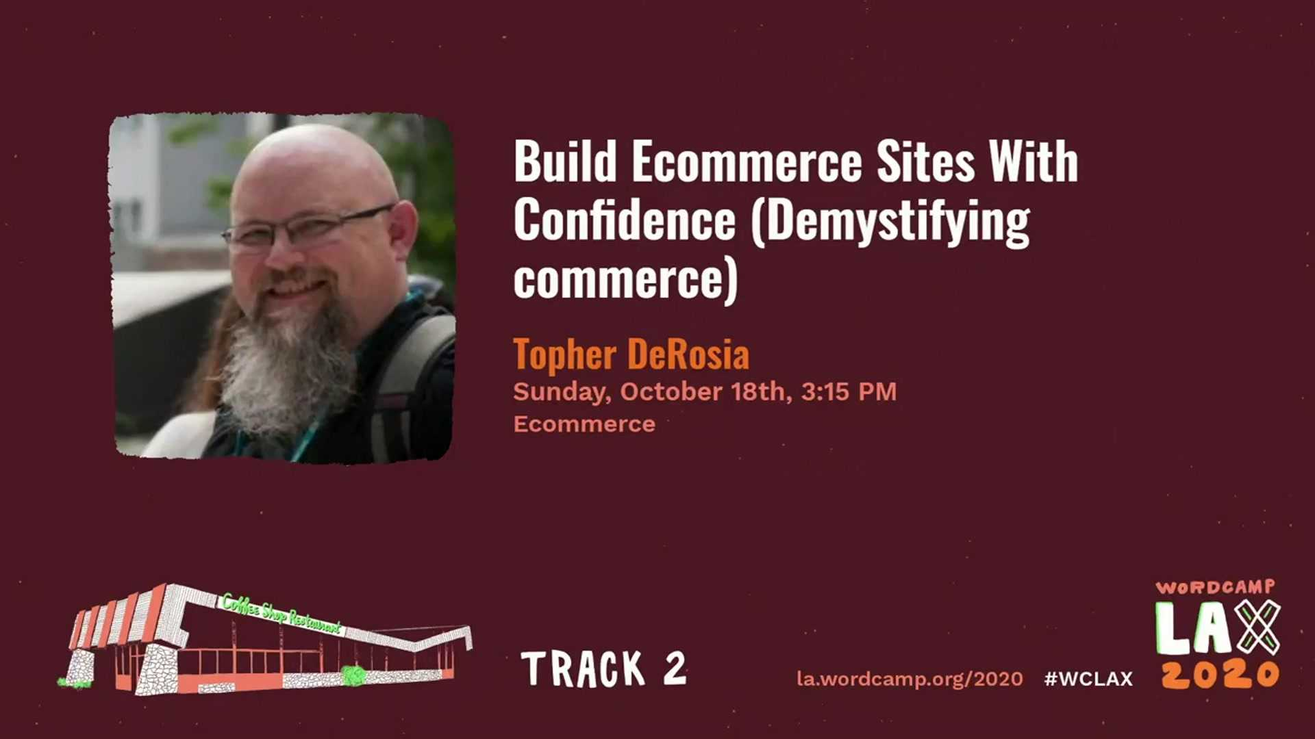 Topher DeRosia: Build Ecommerce Sites With Confidence (Demystifying commerce)