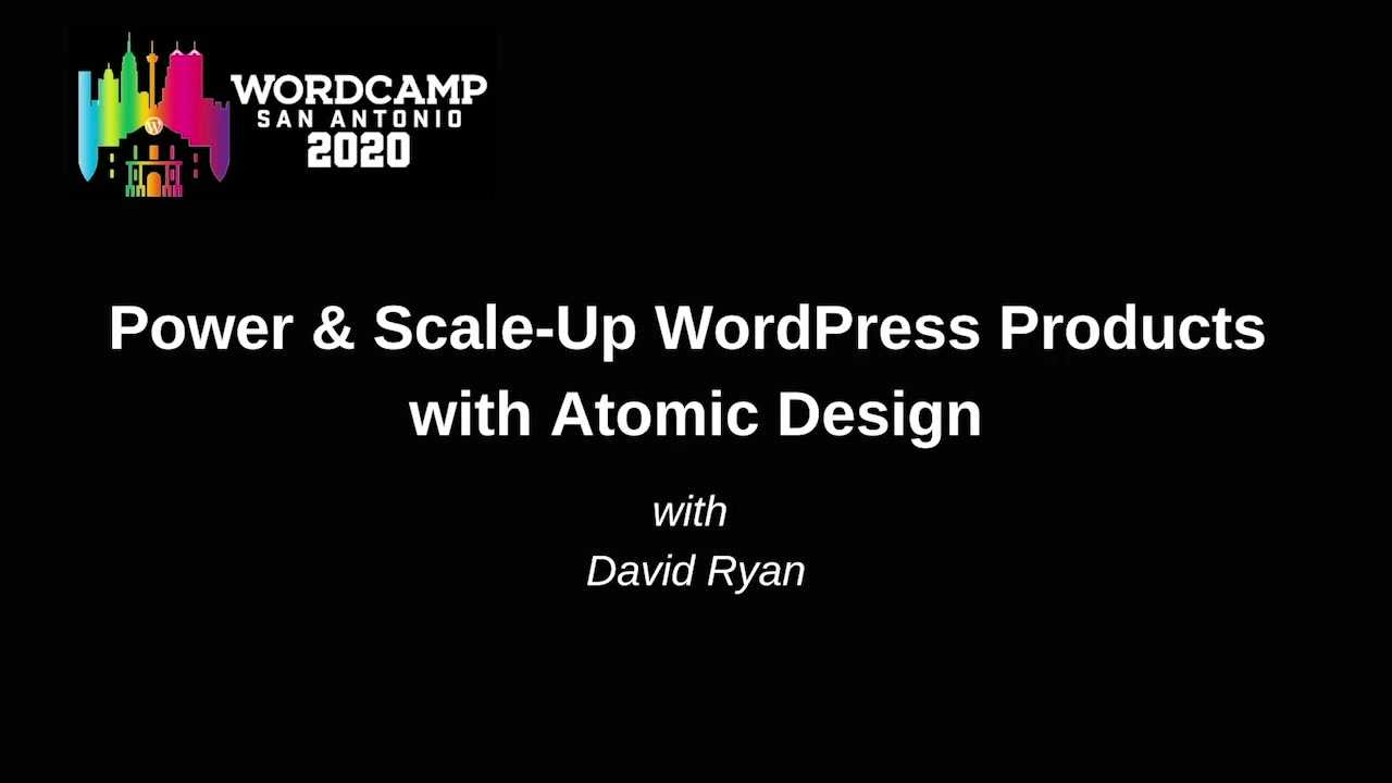 David Ryan: Power and Scale-Up WordPress Products with Atomic Design