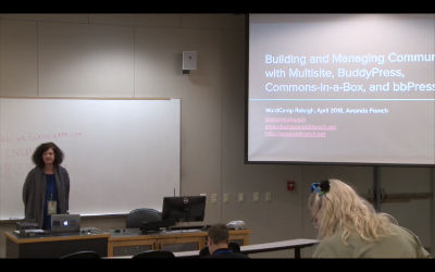 Amanda French: Building and Managing Communities with Multisite, BuddyPress, Commons-in-a-Box, and bbPress