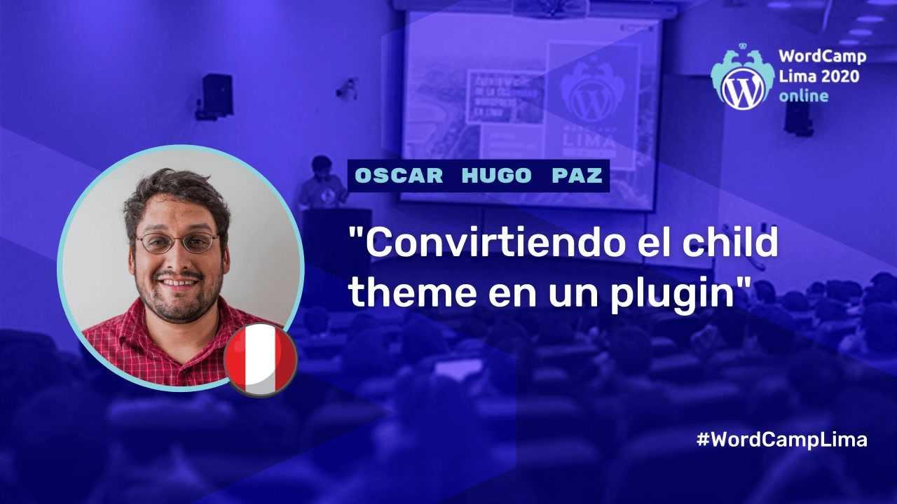 Oscar Hugo Paz: Convirtiendo el child theme en un plugin