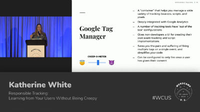 Katherine White: Responsible Tracking: Learning from Your Users Without Being Creepy