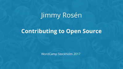 Jimmy Rosén: Contributing to Open Source