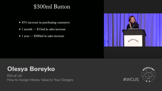 Olesya Boreyko: ROI of UX, How to Assign Money Value to Your Designs
