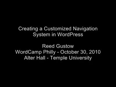 Reed Gustow: Creating a Customized Navigation System in WordPress