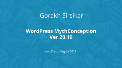 Gorakh Sirsikar: Mythconceptions Version 20.19 of WordPress