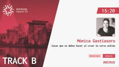 Mónica Gastiasoro: Cosas que no debes hacer al crear tu curso online