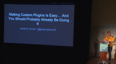 Jeremy Scott: Making Custom Plugins Is Easy, and Why You Should Already Be Doing It