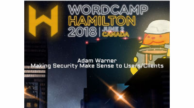 Adam Warner: Making Security Make Sense to Users/Clients
