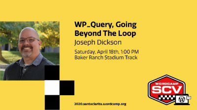 Joseph Dickson: WP_Query, Going Beyond The Loop