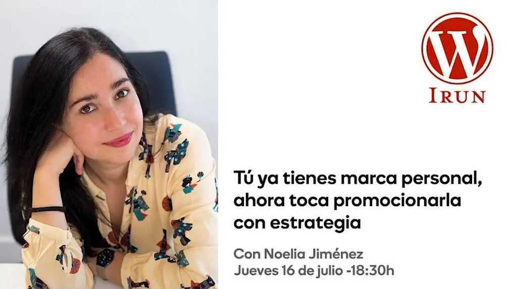 Noelia Jiménez: Tú ya tienes marca personal, ahora toca promocionarla con estrategia