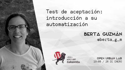 Berta Guzmán: Tests de aceptación: introducción a su automatización