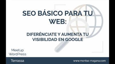 Montse Magaña: SEO básico para tu web: diferénciate y aumenta tu visibilidad en Google